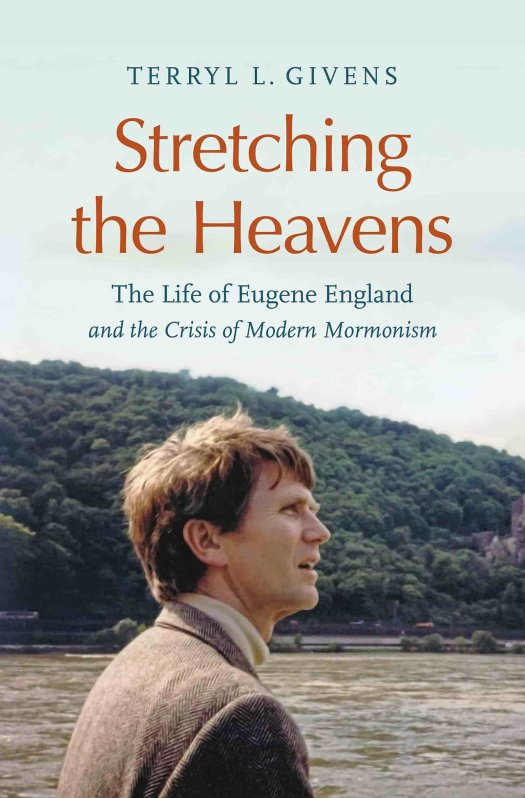 The book cover of Stretching the Heavens, a biography of Eugene England by Terryl Givens.