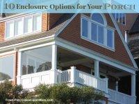 Porch Enclosures - Ten Great Ideas to Consider