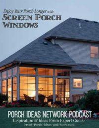 Podcast 10 Screen Porch Window Enclosures | Porch Enclosures