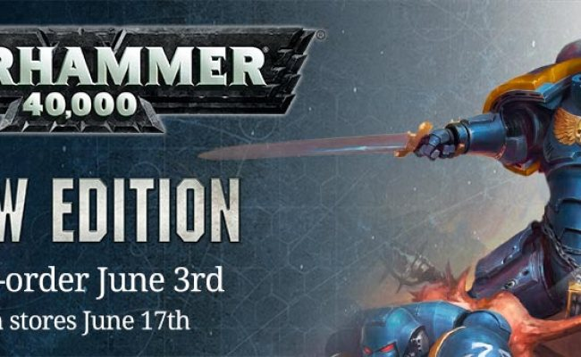 New Edition Of Warhammer 40 000 Release Date Announced