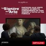 """""""Art.Live!"""" in diretta dalla mostra """"Le Signore dell'Arte"""" > 2 nuovi appuntamenti online ad Aprile."""