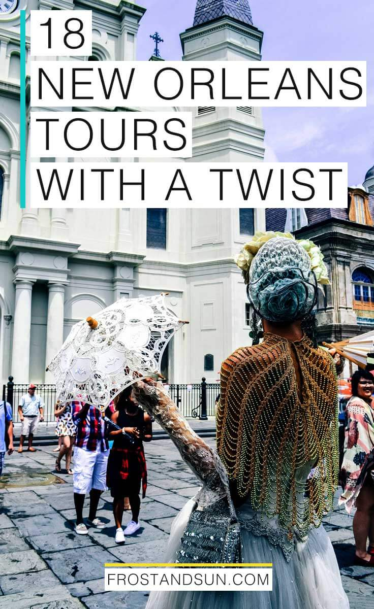 18 New Orleans tours with a twist, from skateboarding through the city to spooky ghost stories, and beyond! Get to know one of USA\'s most unique cities in a fun way. #neworleans #nola #crescentcity #louisiana #usatraveltips #dirtysouth