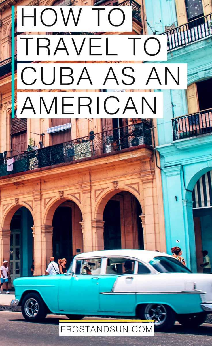 How To Travel To Cuba As An American Frost Sun