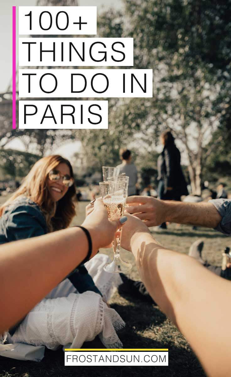 "Group of friends picnicking and toasting champagne in a park nearby the Eiffel Tower; overlying text reads ""100+ Things to Do in Paris."""