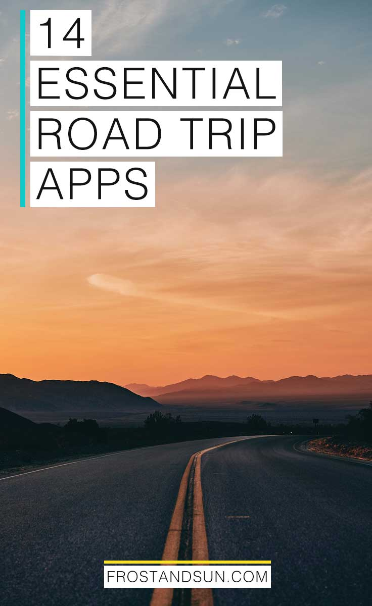 "Pinterest image; An open rural road with mountains in the background and a blue-to-orange sunset. Overlying text reads ""14 Essential Road Trip Apps."""