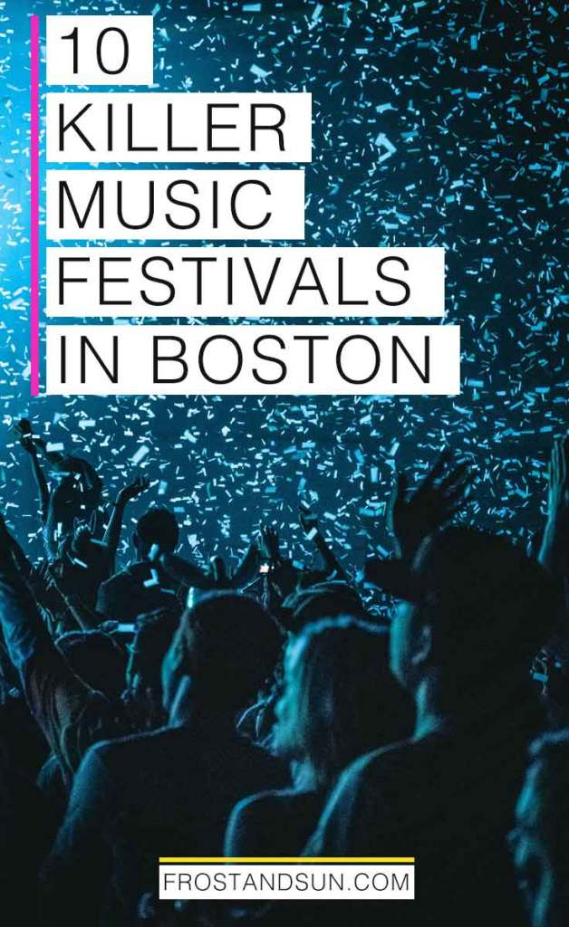 """A crowd at a concert in the dark with blue illuminating light and confetti falling from the ceiling. Overlying text reads """"10 Killer Music Festivals in Boston."""""""