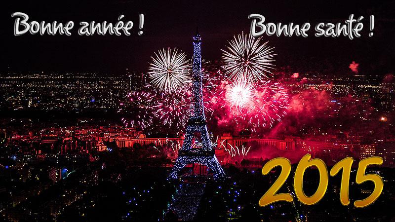 BONNE ET HEUREUSE ANNÉE 2015