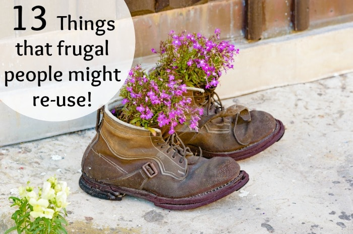 Thirteen things that frugal people might re-use….