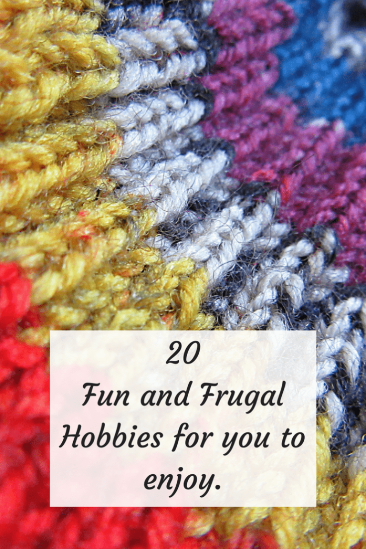 20 Fun and Frugal Hobbies for you to enjoy....