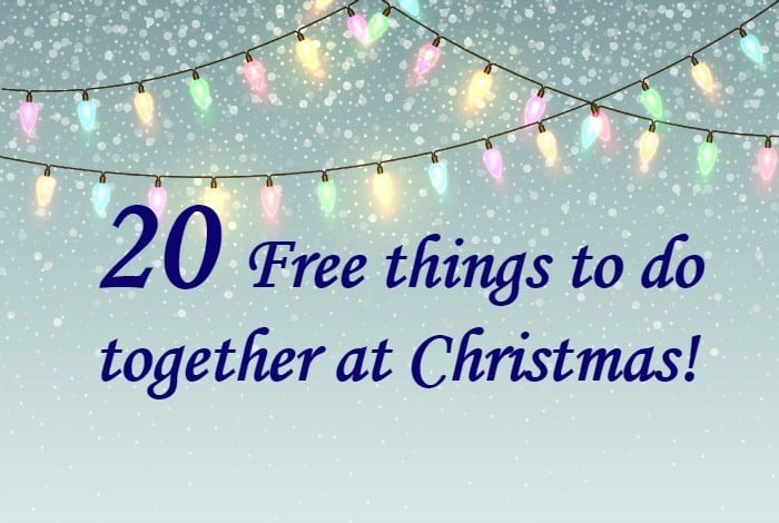 20 Free things to do together at Christmas!