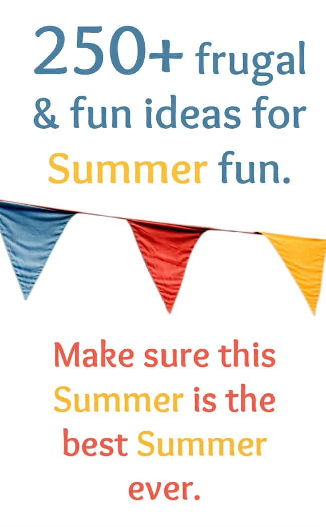 250+ frugal & fun ideas for Summer fun. to help you make sure that this summer is filled with family fun.