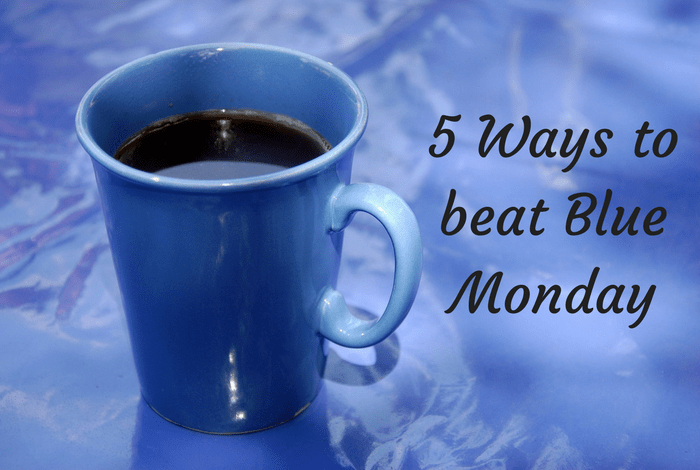 5 Ways to BEAT Blue Monday….