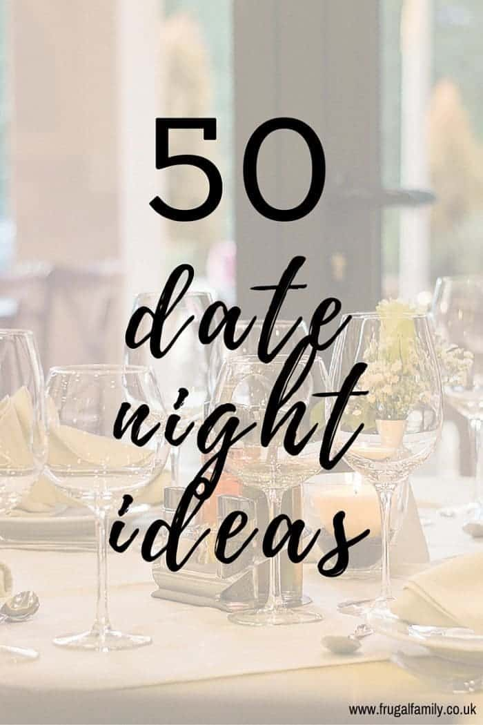50 dating ideas Cheap date ideas: 50+ surprisingly fun cheap dates – jul 20, 2012 try  these fun cheap date ideas and spice up your love life good.