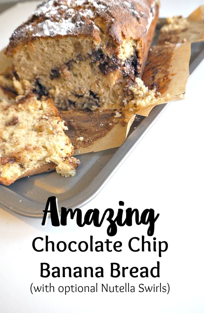 Amazing Chocolate Chip Banana Bread (with optional Nutella Swirls)