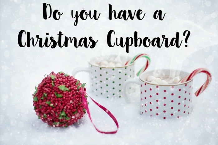 Do you have a Christmas Cupboard….