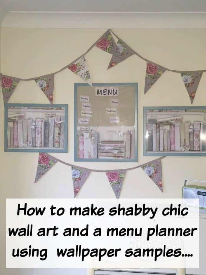 How To Make Shabby Chic Wall Art And A Menu Planner Using Wallpaper Samples.