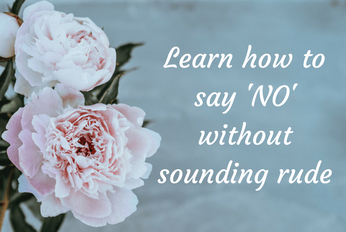 Learn how to say 'NO' without sounding rude.