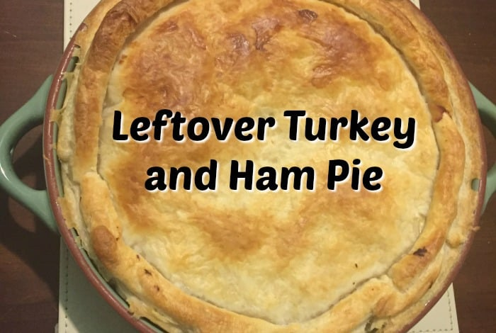 Leftover Turkey and Ham Pie….