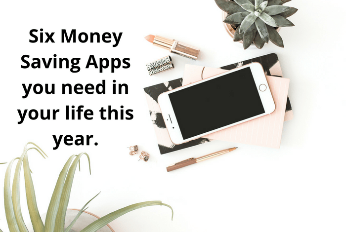 Six Money Saving Apps you need in your life this year….