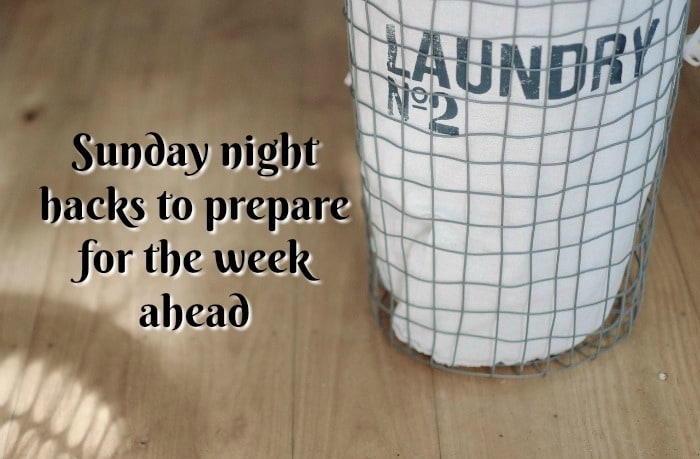 Sunday night hacks to prepare for the week ahead
