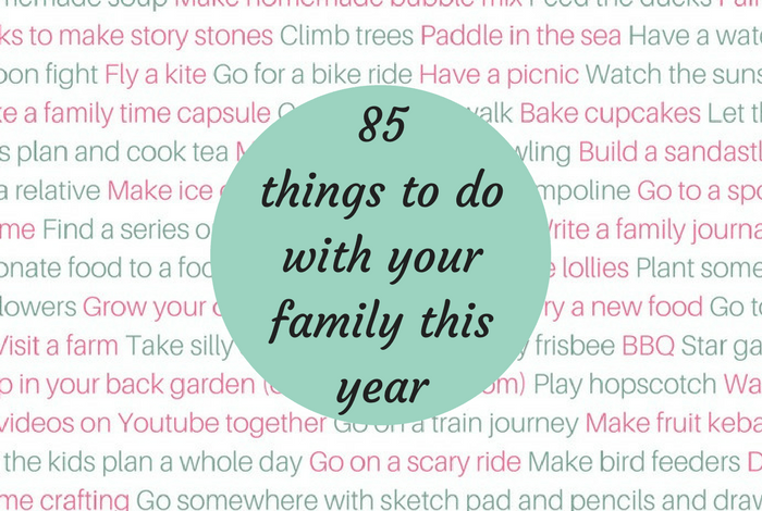 85 things to do with your family this year….
