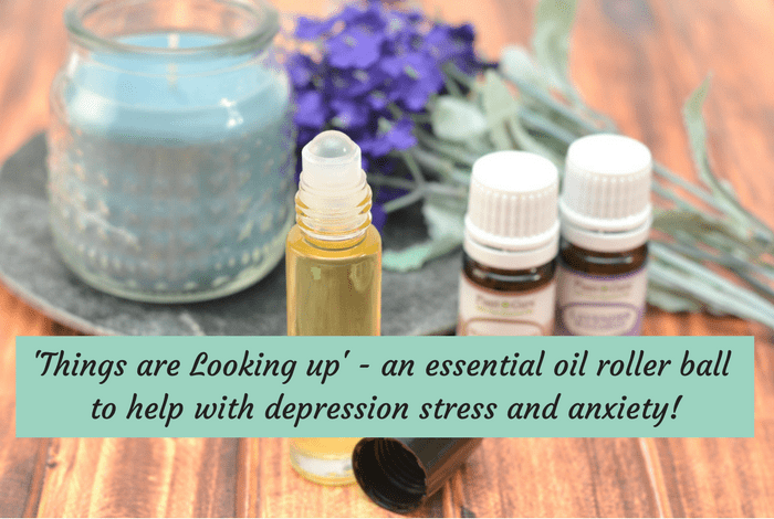 'Things are Looking up' - an essential oil roller ball to help with depression stress and anxiety!