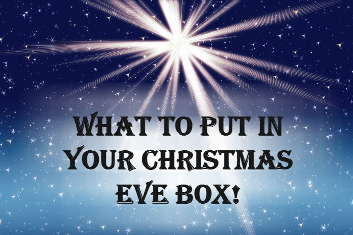 What to put in a Christmas Eve Box….