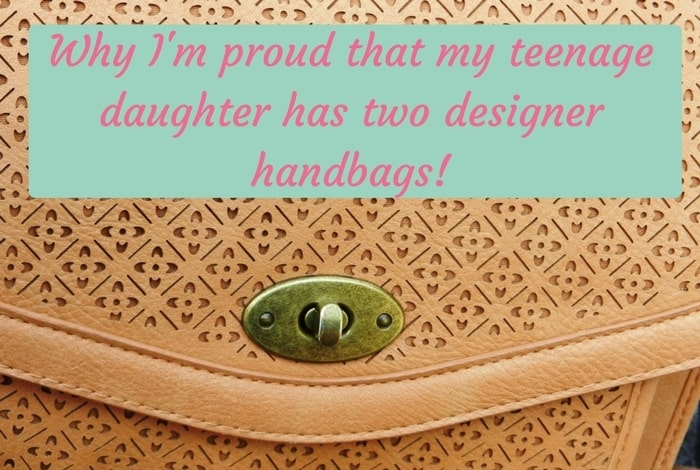 Why I'm proud that my teenager has two designer handbags….