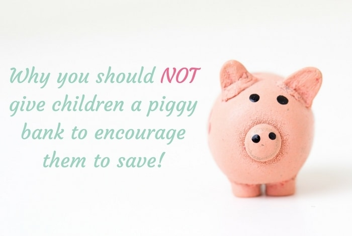 Why you should not give your children a piggy bank for Childrens piggy bank