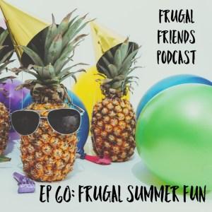 Episode 60: Frugal Summer Fun