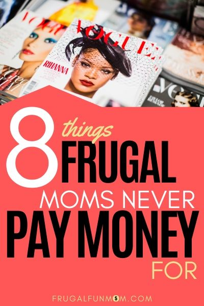 8 Things Frugal Moms Never Pay Money For | Frugal Fun Mom
