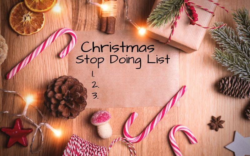 Christmas Stop Doing List | Frugal Fun Mom