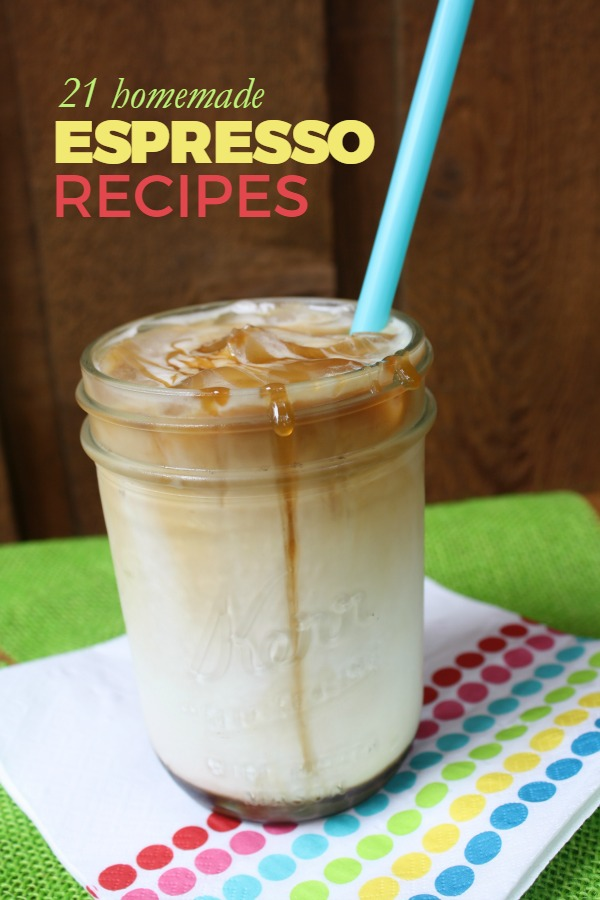 21 Homemade Espresso Drink Recipes -- Includes hot and iced options. Perfect way to get your caffeine without breaking the bank!