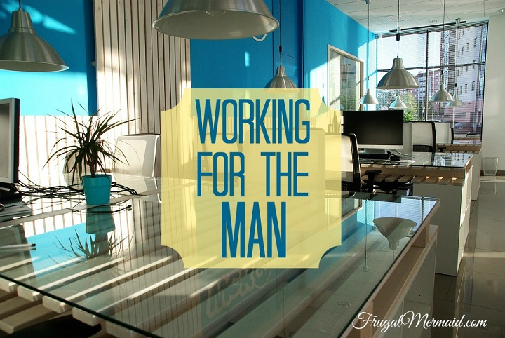 working for the man