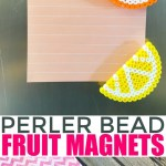 Fruit Perler Bead Magnets Frugal Mom Eh