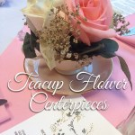 EASY DIY: Teacup Table Centerpieces