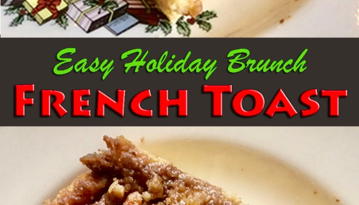 Easy Holiday French Toast or Anytime!