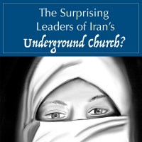 The Surprising Leaders of Iran's Underground Church