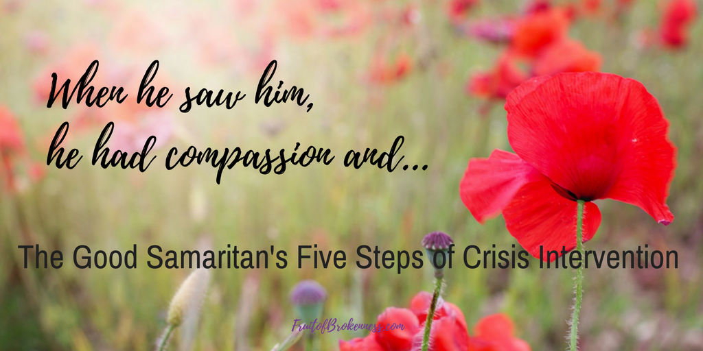 When he saw him he had compassion and... Jesus used the parable of the Good Samaritan to teach about how His followers should love others. The parable also provides a model for crisis intervention.