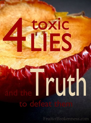Four Toxic Lies and the Truth to Defeat Them