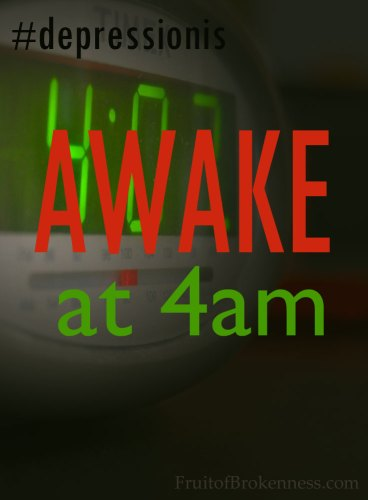 #depressionis... awake at 4am
