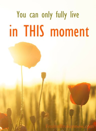 Why is it so difficult to enjoy the blessings of THIS moment instead of anticipating the pain or pleasure of the next?