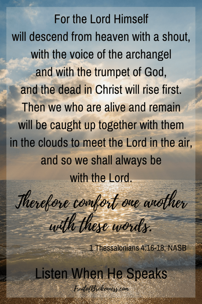 Our hope and comfort. 1 Thessalonians 4:16-18