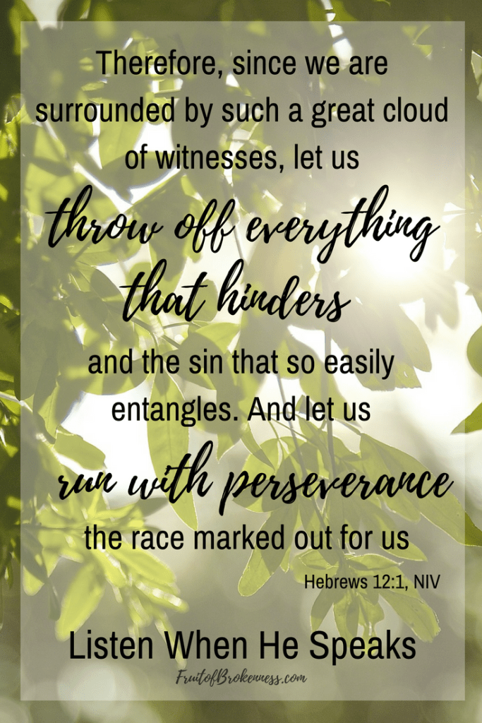 What's holding you back? Let's persevere! Hebrews 12:1 Scripture image from the Listen When He Speaks Scripture gallery