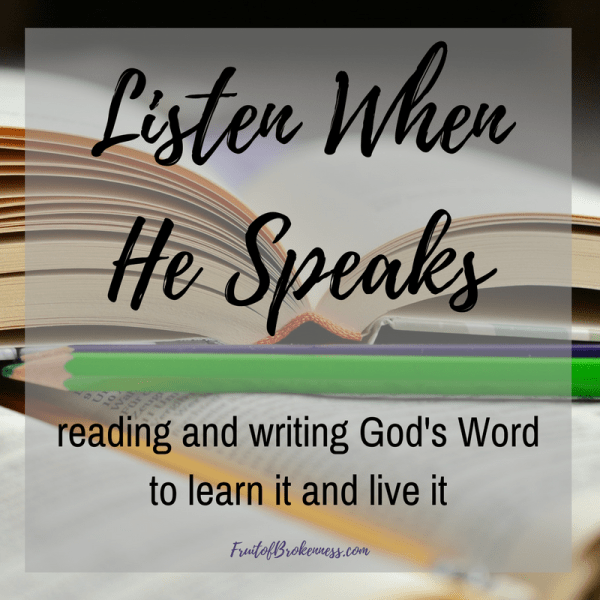 Listen When He Speaks is a Scripture reading AND writing plan. Let's learn how to listen when God speaks!