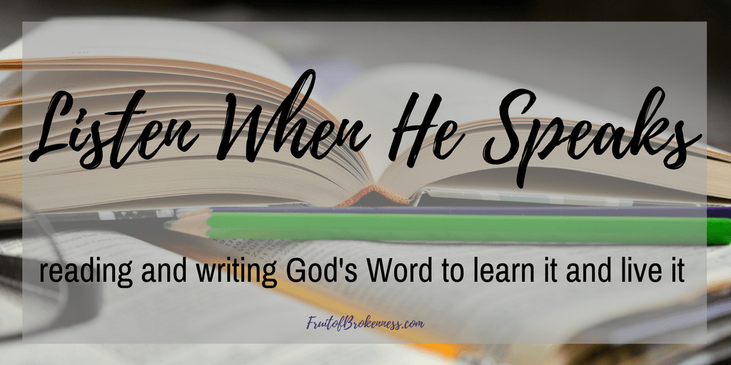 What is Listen When He Speaks? Reading and writing God's Word to learn it and live it. Check it out!