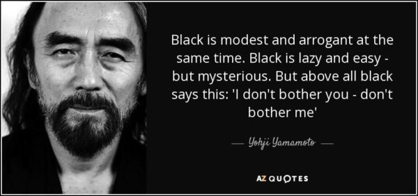 quote-black-is-modest-and-arrogant-at-the-same-time-black-is-lazy-and-easy-but-mysterious-yohji-yamamoto-58-70-76