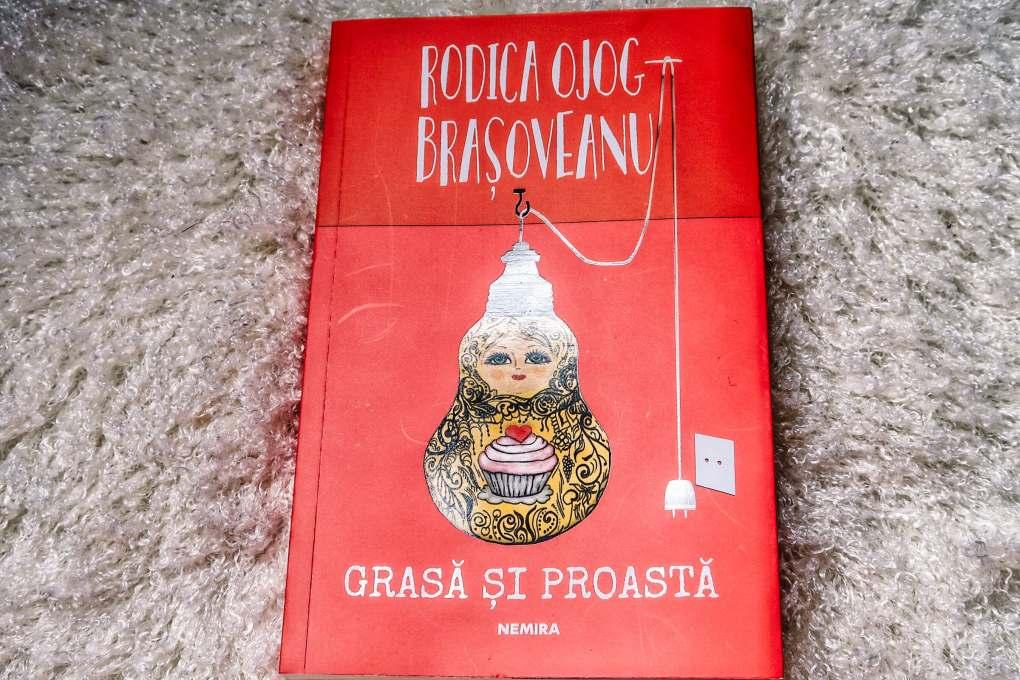 Grasa si proasta de Rodica Ojog-Brasoveanu