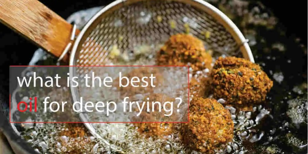 what is the best oil for deep frying