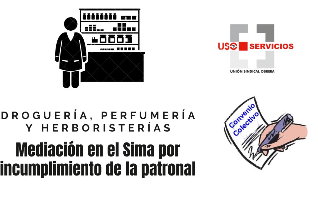 Mediación en el Sima por incumplimiento de la patronal en el convenio de droguería, perfumerías y herboristerías